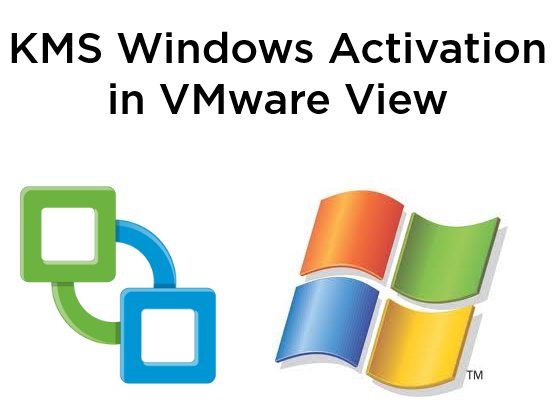 Windows KMS Activation in VMware View