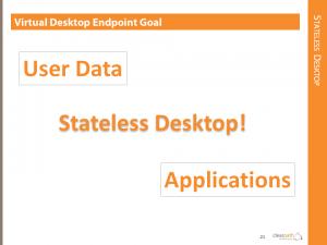 The Goal: Stateless Desktop