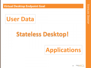 The Goal: Stateless Desktop