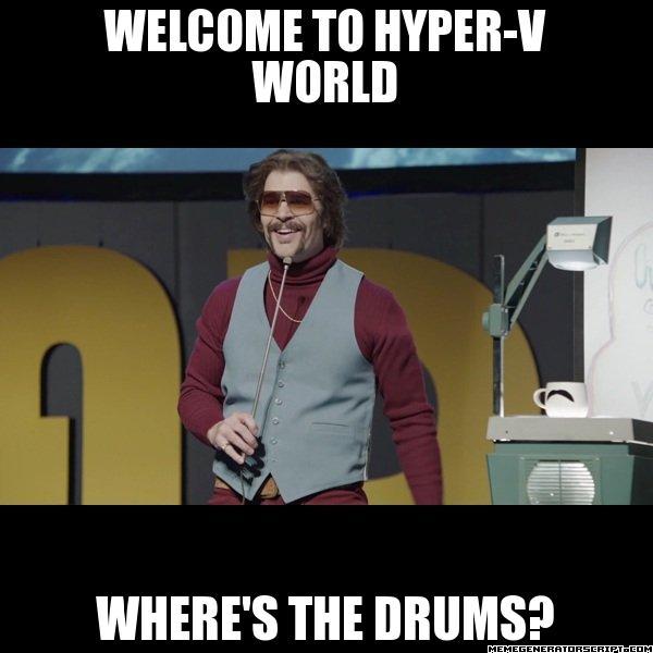 Hyper-V World Where's the Drums?