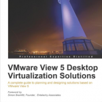 VMware View 5 Desktop Virtualization Solutions Book Review