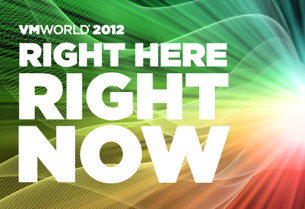 VMworld 2012 Right Here Right Now